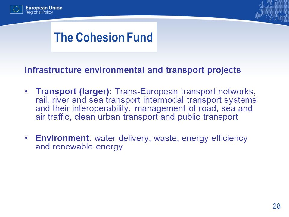 The Cohesion Fund Infrastructure environmental and transport projects