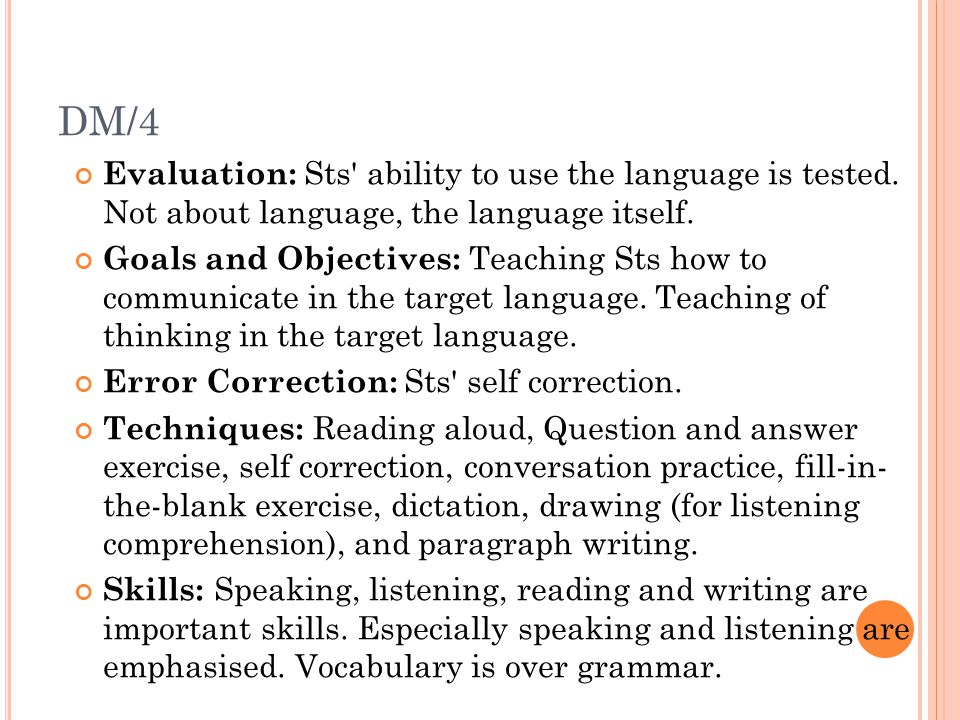 DM/4 Evaluation: Sts ability to use the language is tested. Not about language, the language itself.
