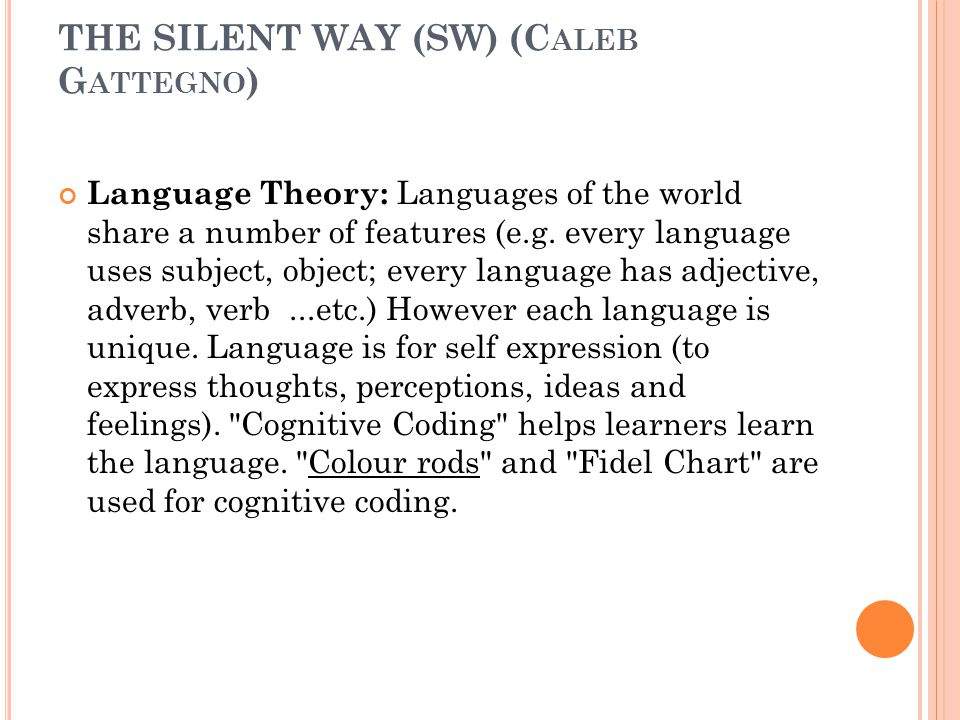 THE SILENT WAY (SW) (Caleb Gattegno)