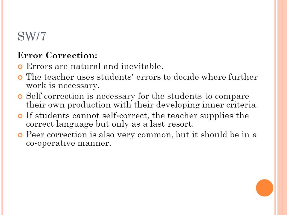 SW/7 Error Correction: Errors are natural and inevitable.