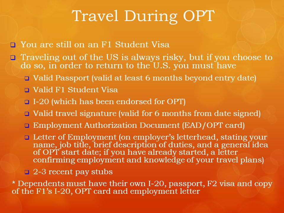 Travel During OPT You are still on an F1 Student Visa