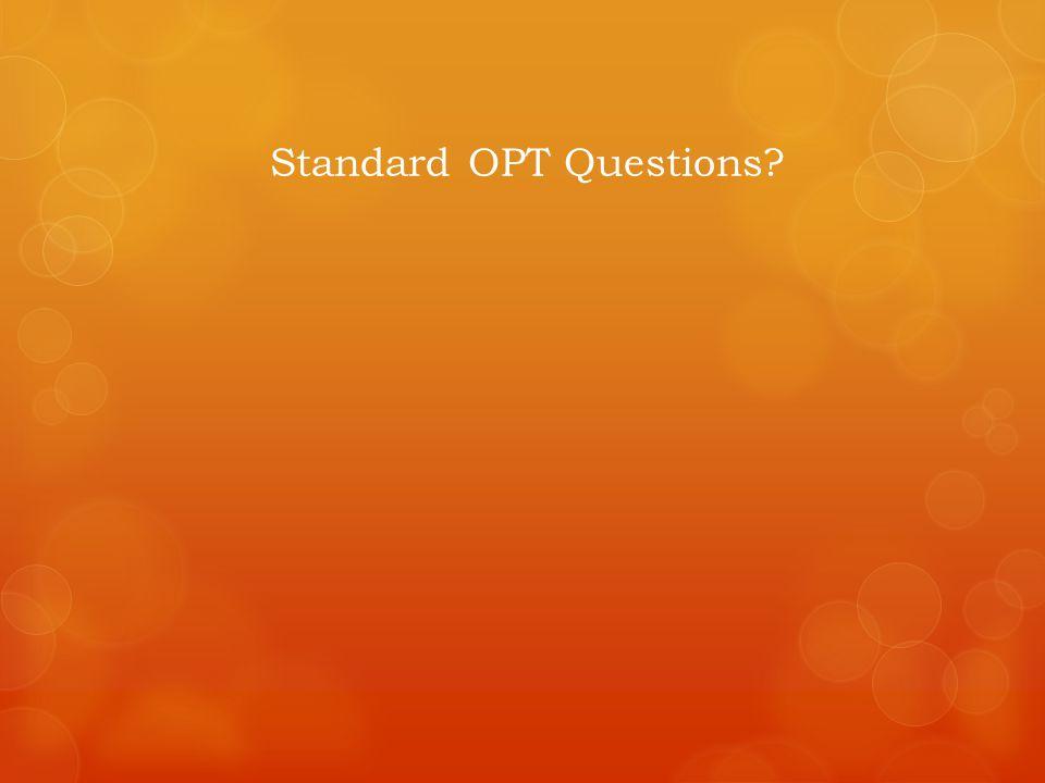 Standard OPT Questions