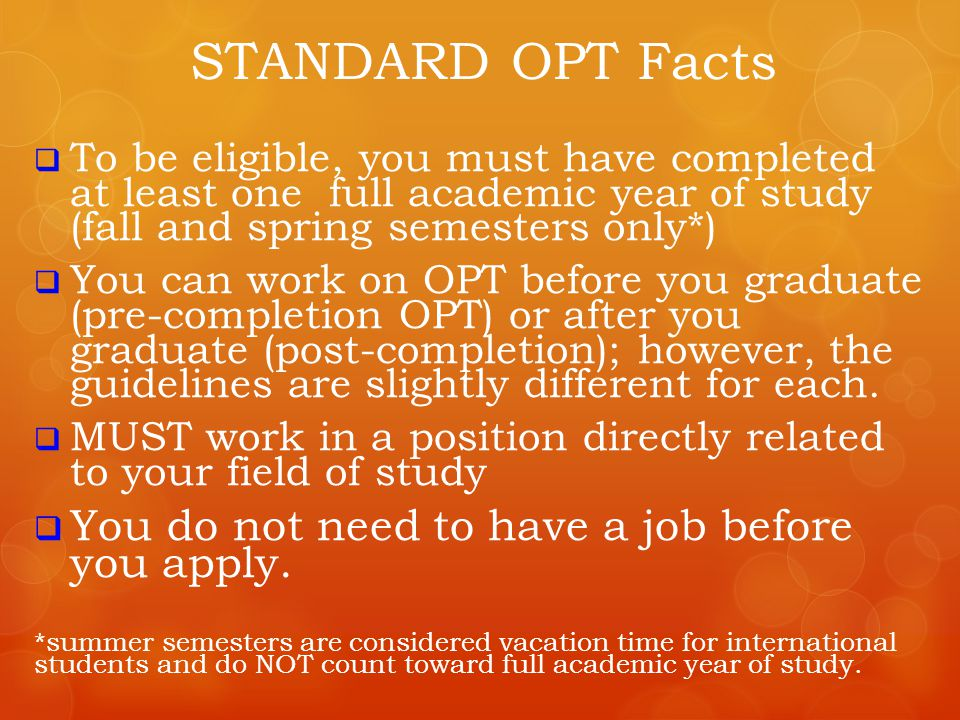 STANDARD OPT Facts You do not need to have a job before you apply.
