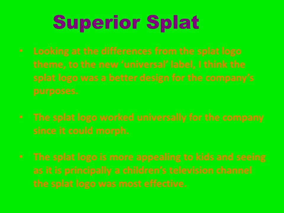 Superior Splat