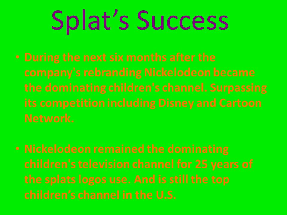 Splat's Success