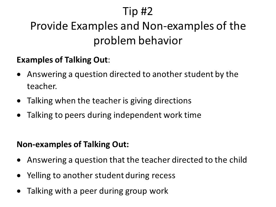 Tip #2 Provide Examples and Non-examples of the problem behavior
