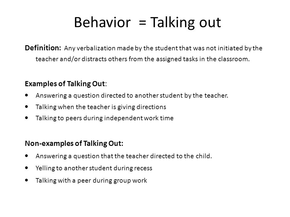 Behavior = Talking out