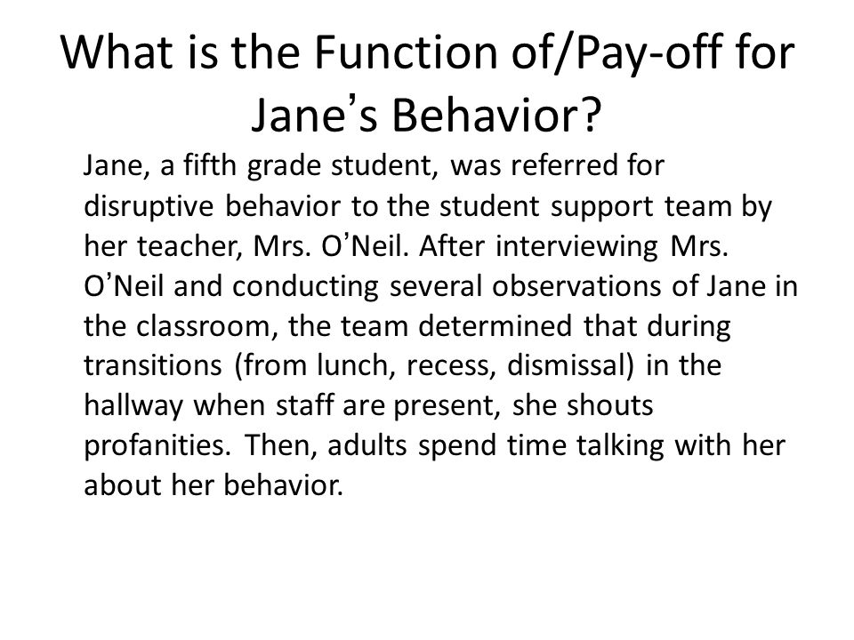 What is the Function of/Pay-off for Jane's Behavior