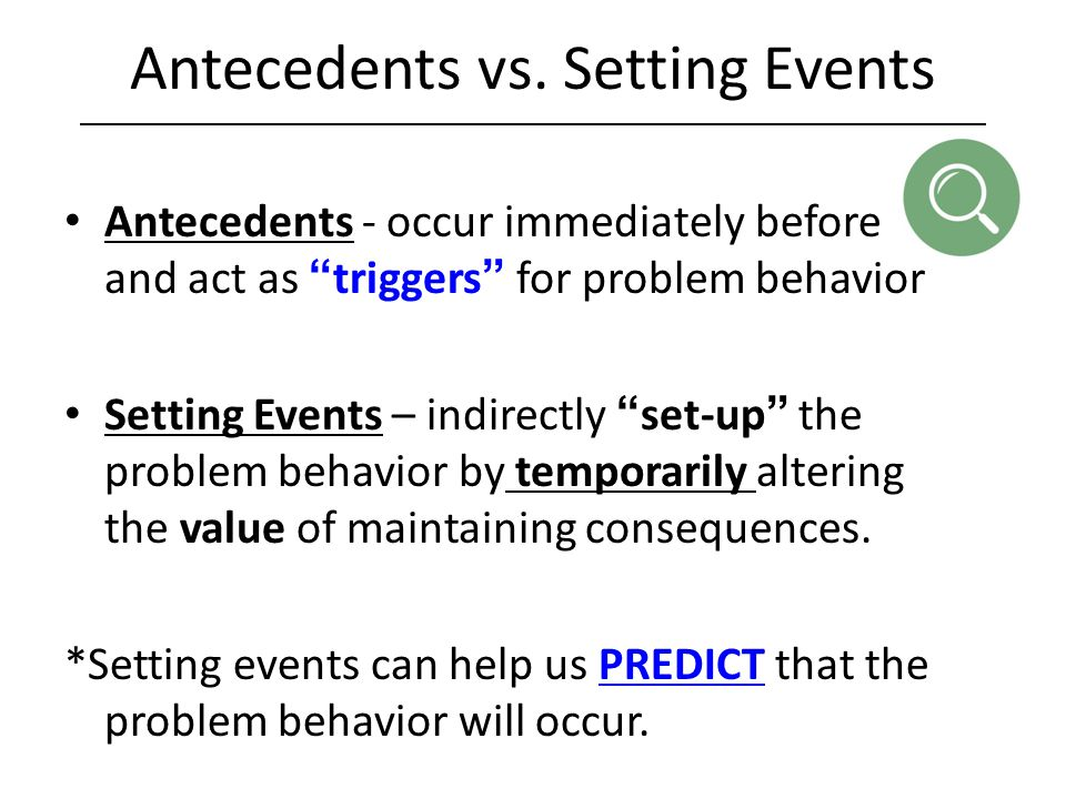 Antecedents vs. Setting Events
