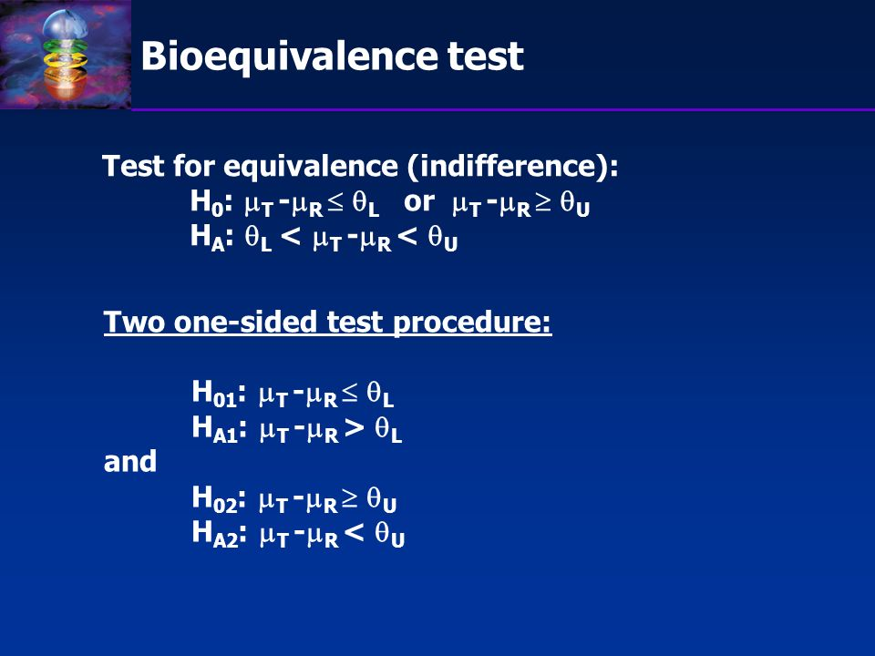 Bioequivalence test Test for equivalence (indifference):