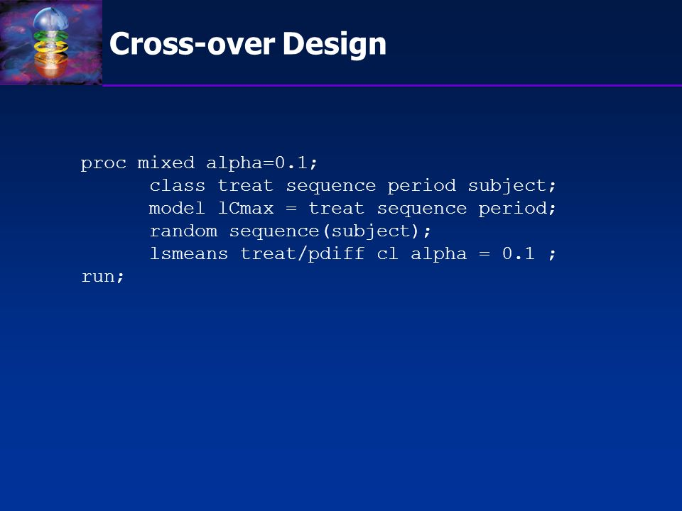 Cross-over Design proc mixed alpha=0.1;
