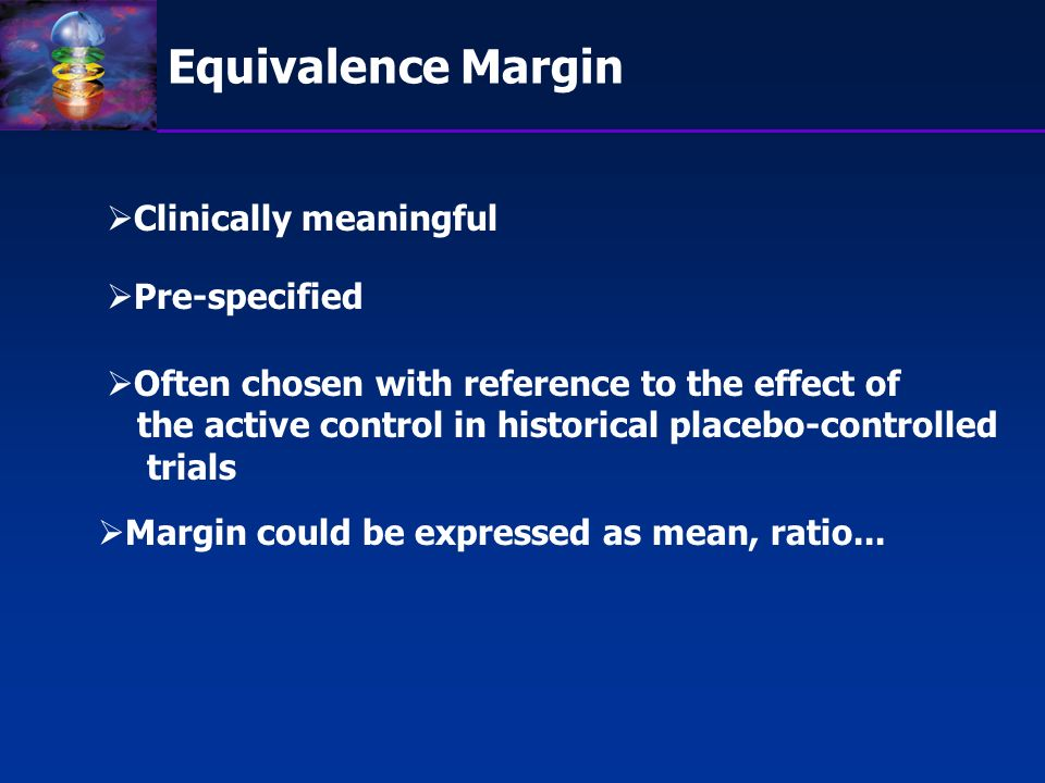 Equivalence Margin Clinically meaningful Pre-specified
