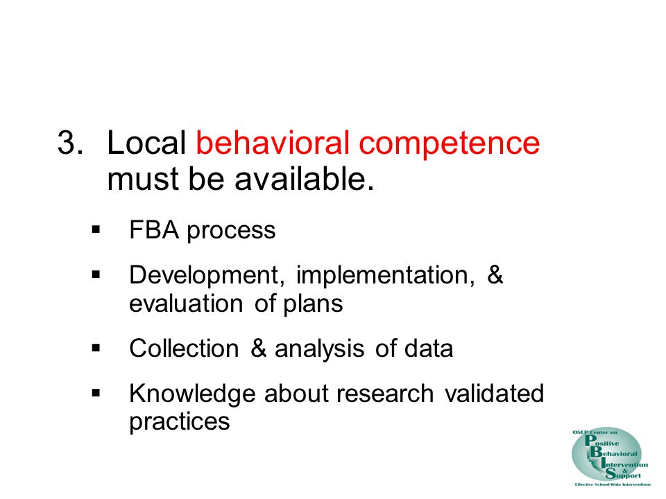 Local behavioral competence must be available.