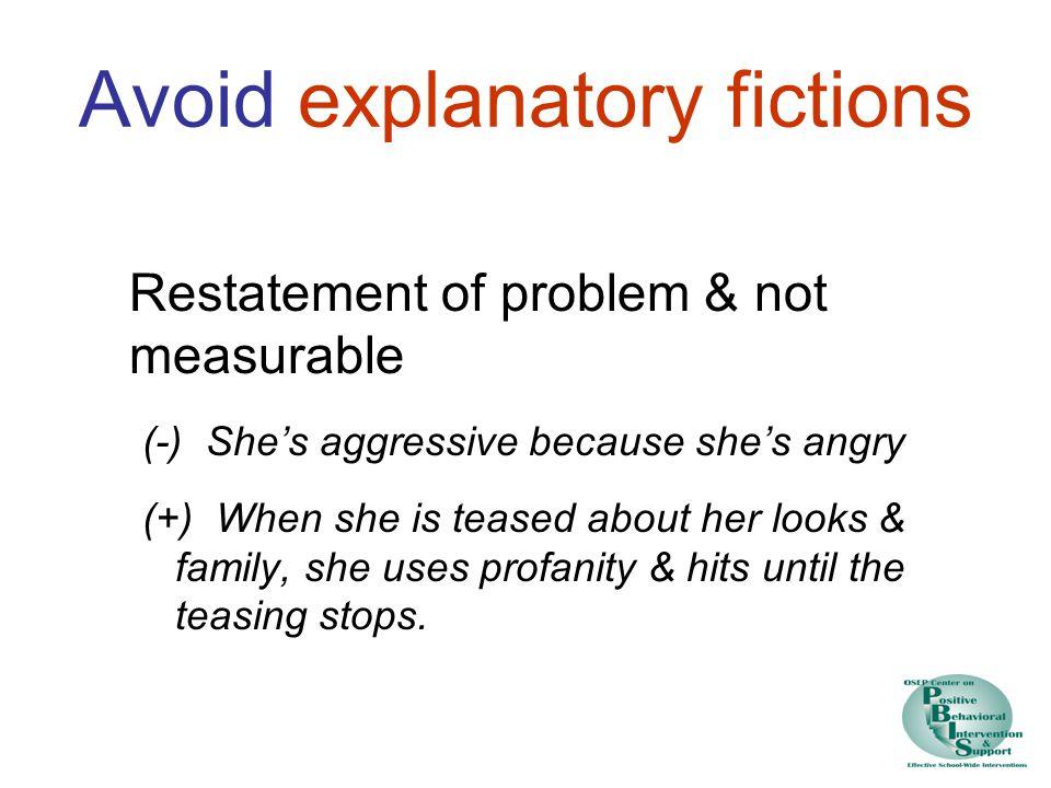 Avoid explanatory fictions