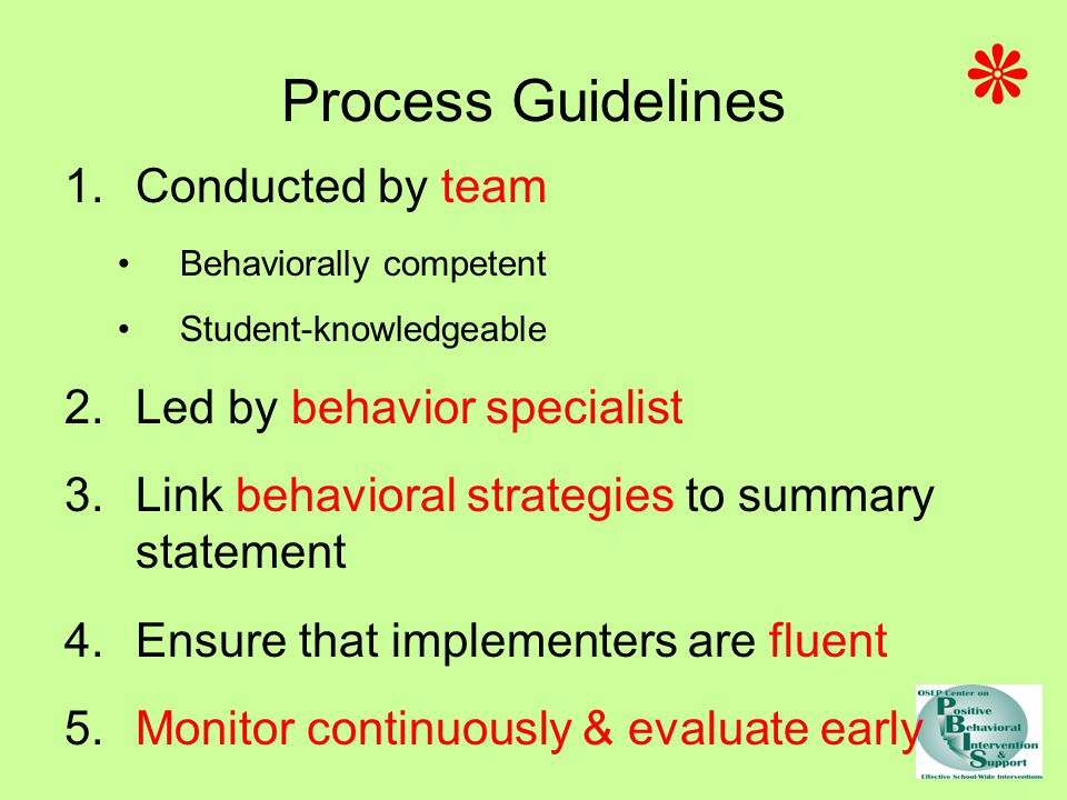 ٭ Process Guidelines Conducted by team Led by behavior specialist