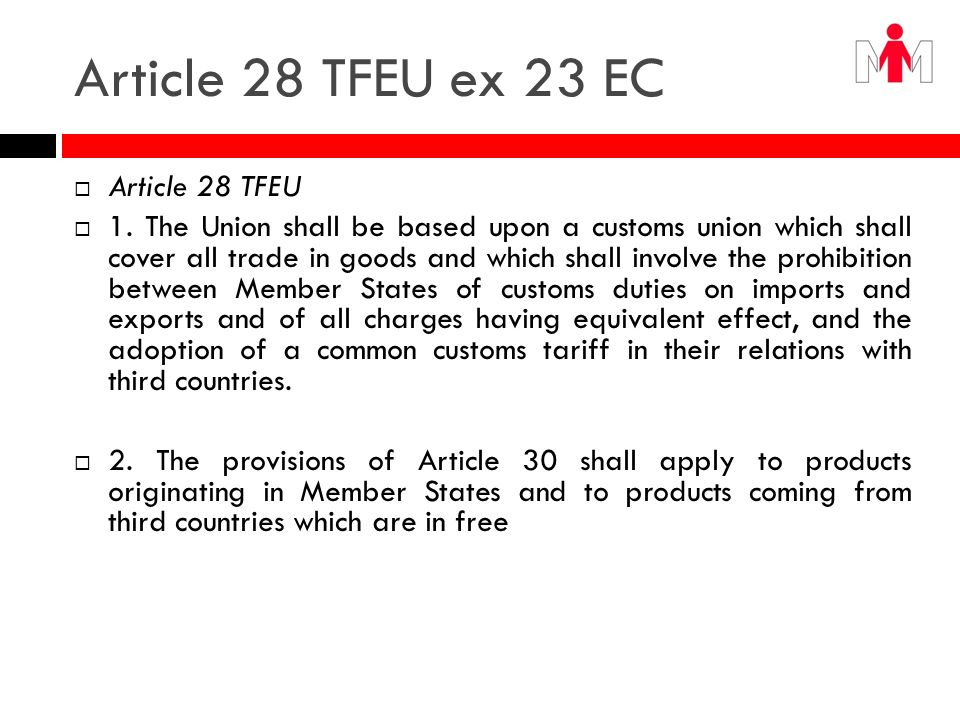 Article 28 TFEU ex 23 EC Article 28 TFEU