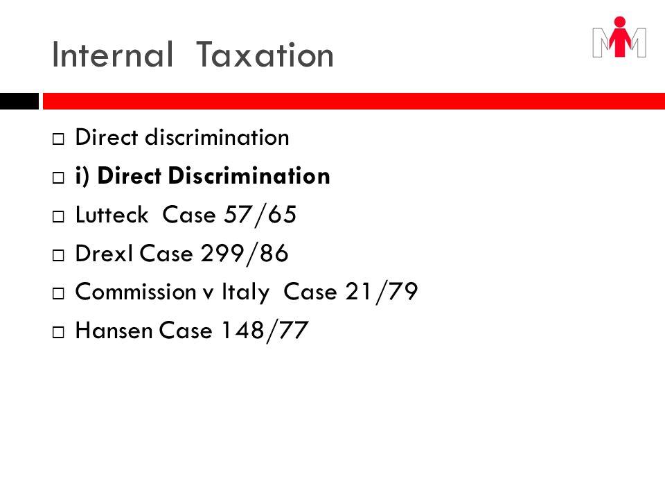 Internal Taxation Direct discrimination i) Direct Discrimination