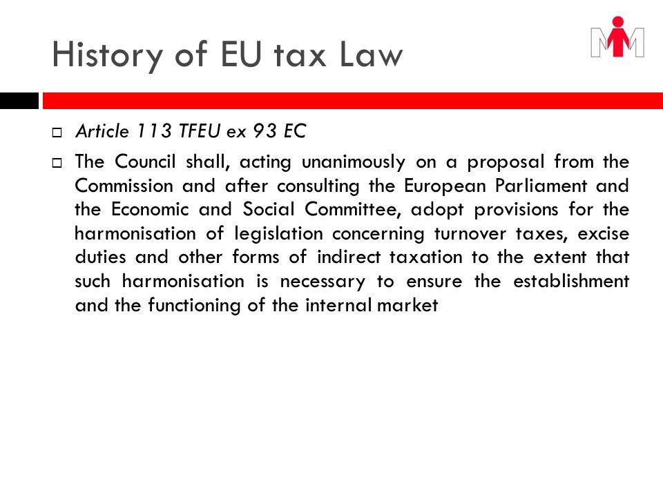 History of EU tax Law Article 113 TFEU ex 93 EC
