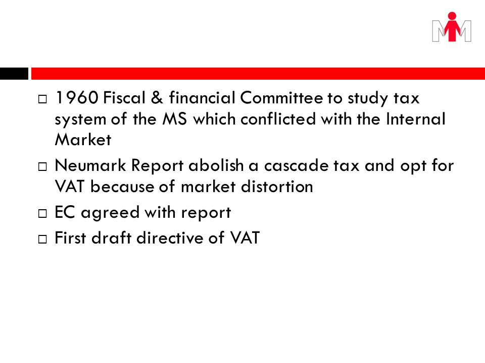 1960 Fiscal & financial Committee to study tax system of the MS which conflicted with the Internal Market