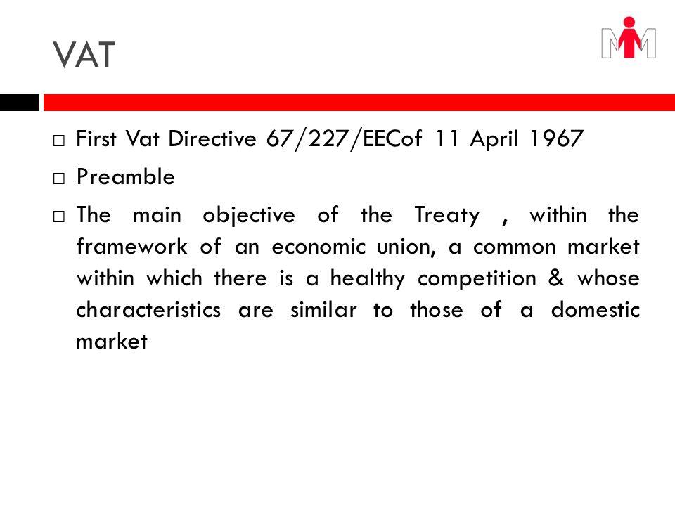 VAT First Vat Directive 67/227/EECof 11 April 1967 Preamble