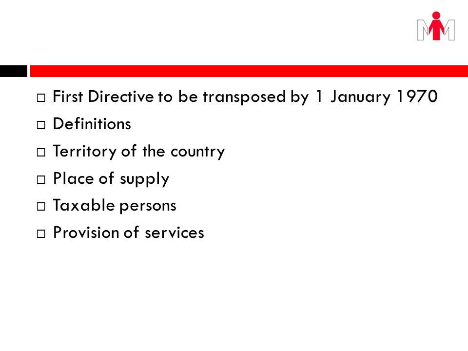 First Directive to be transposed by 1 January 1970