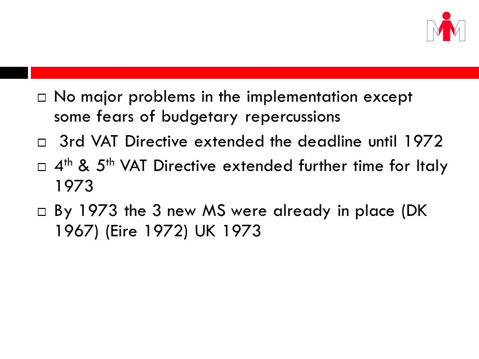No major problems in the implementation except some fears of budgetary repercussions