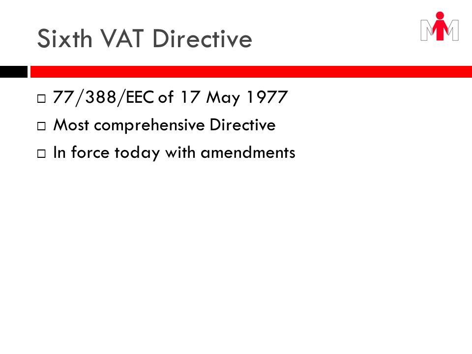Sixth VAT Directive 77/388/EEC of 17 May 1977