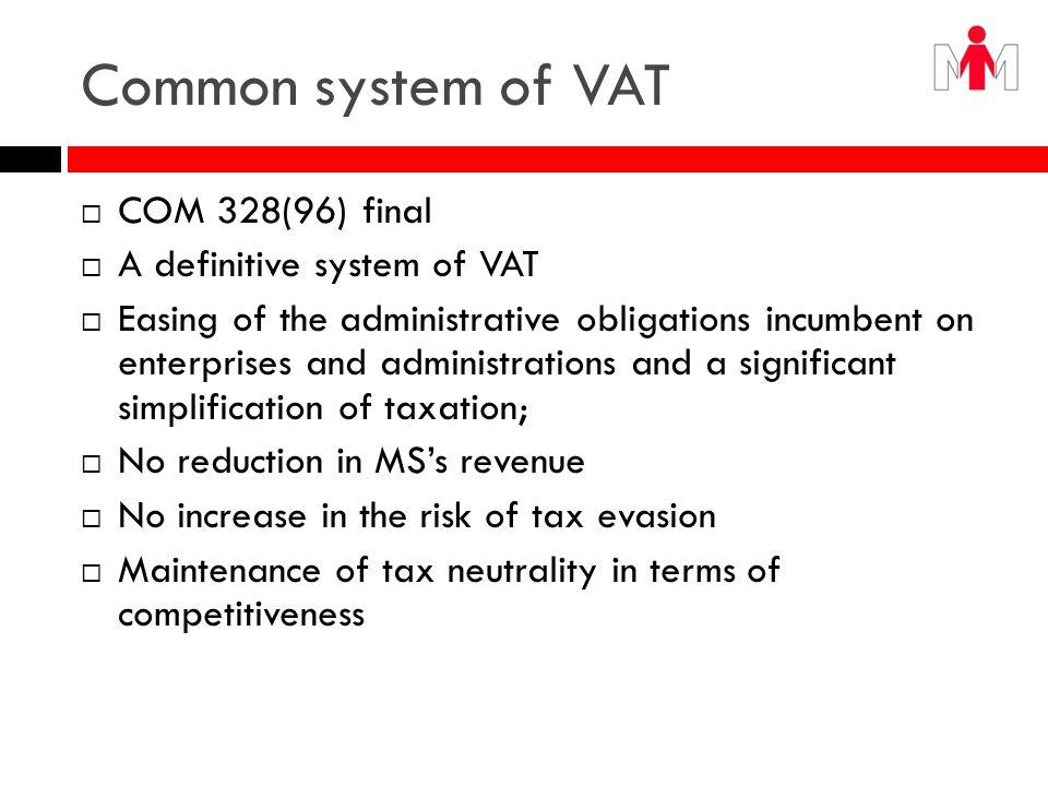Common system of VAT COM 328(96) final A definitive system of VAT