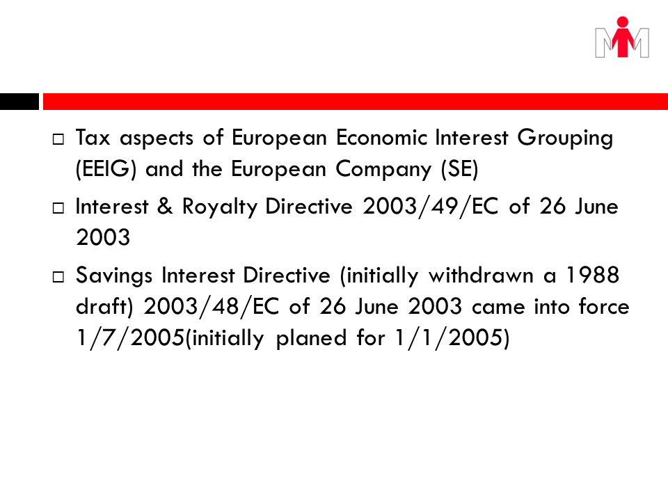 Tax aspects of European Economic Interest Grouping (EEIG) and the European Company (SE)
