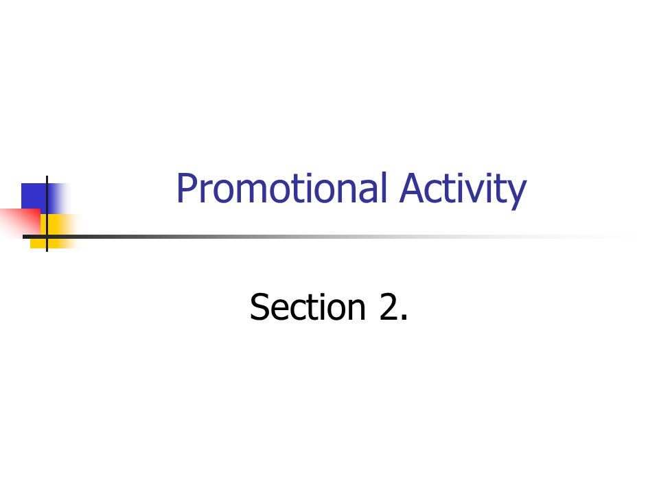 Promotional Activity Section 2.