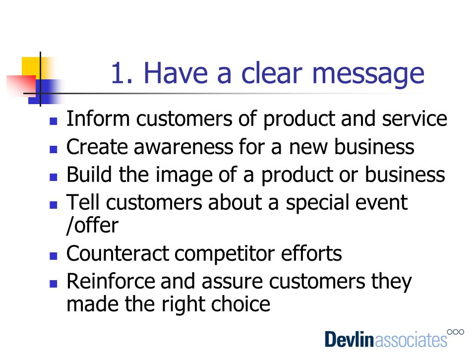 1. Have a clear message Inform customers of product and service