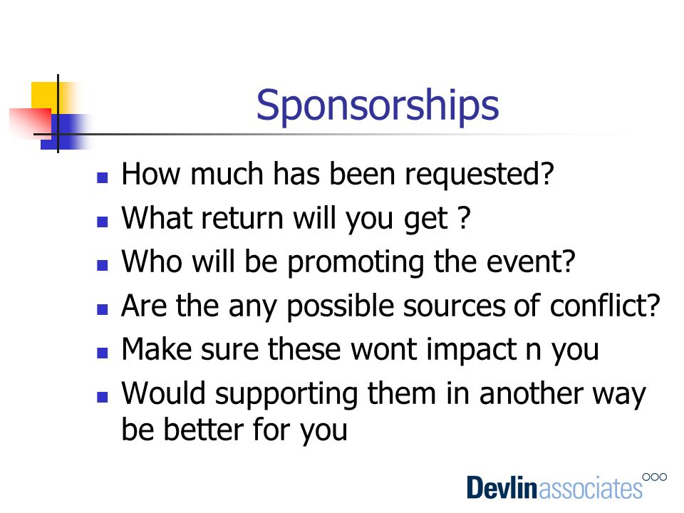 Sponsorships How much has been requested What return will you get