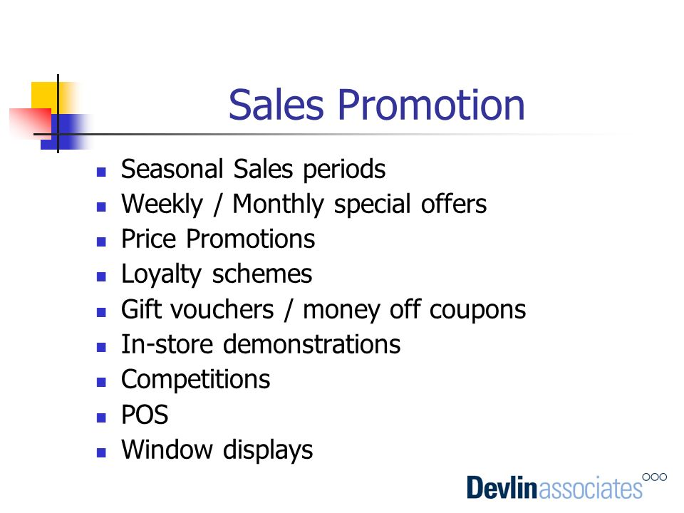 Sales Promotion Seasonal Sales periods Weekly / Monthly special offers