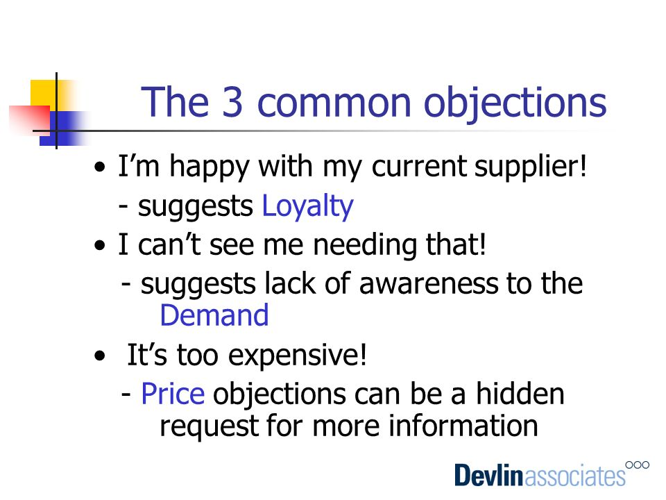 The 3 common objections I'm happy with my current supplier!