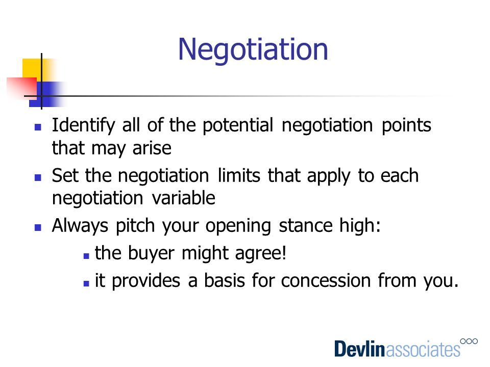 Negotiation Identify all of the potential negotiation points that may arise. Set the negotiation limits that apply to each negotiation variable.