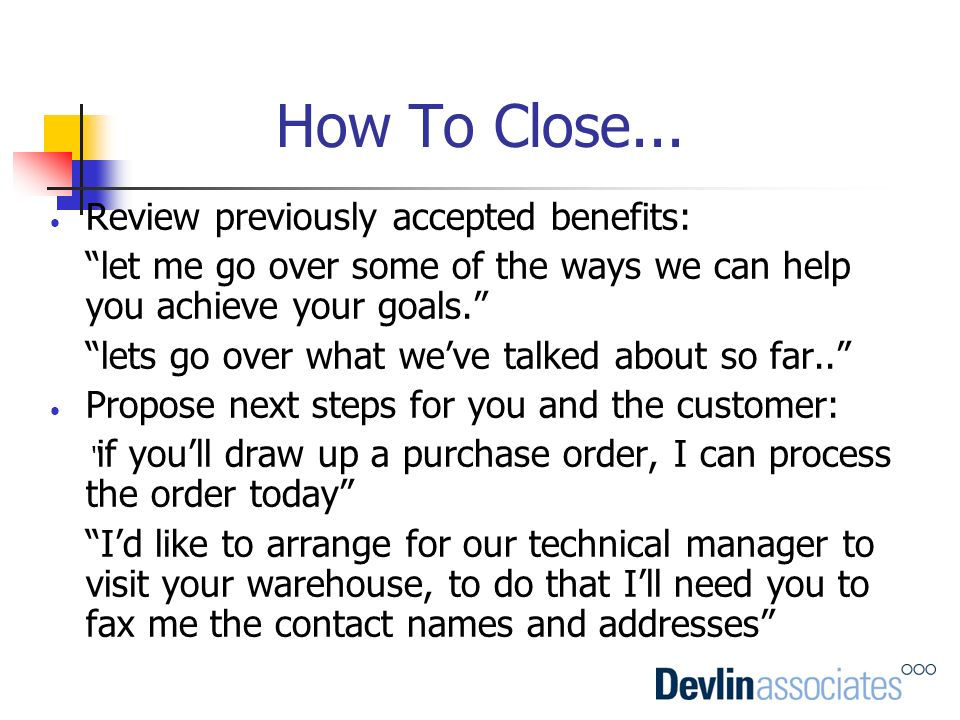 How To Close... Review previously accepted benefits:
