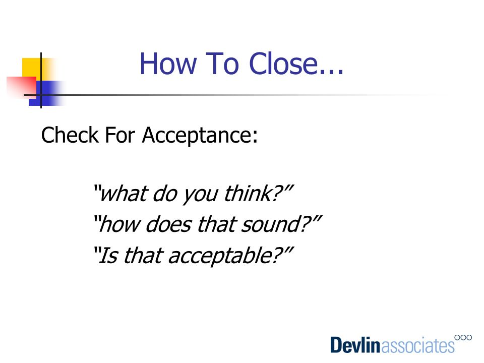 How To Close... Check For Acceptance: how does that sound