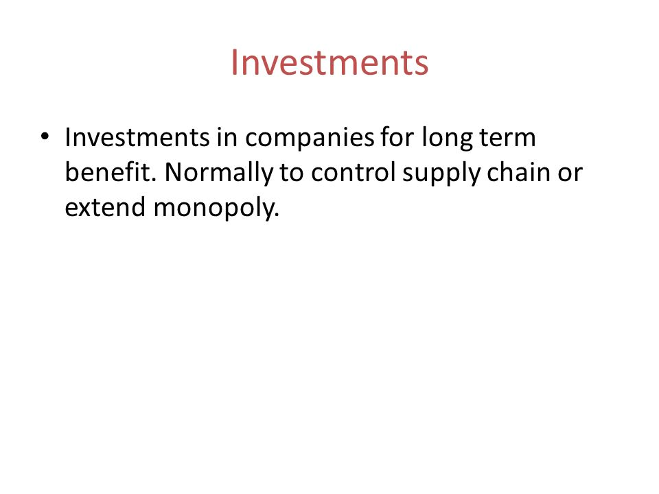 InvestmentsInvestments in companies for long term benefit.