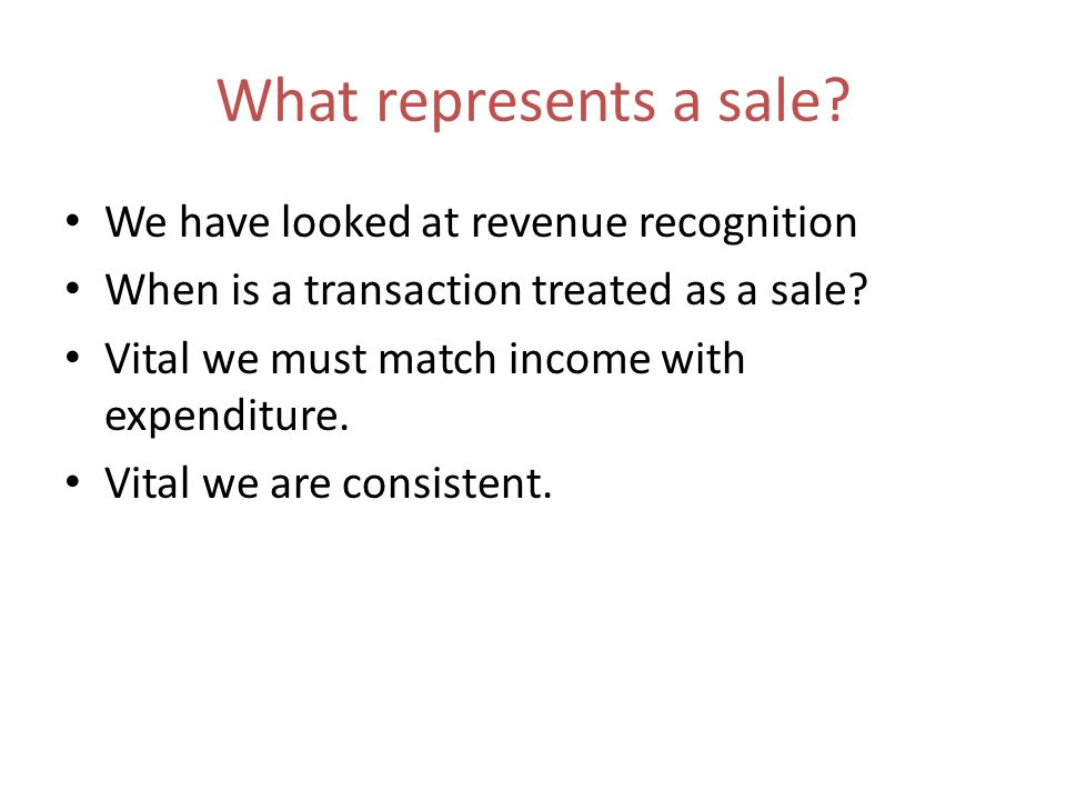What represents a sale We have looked at revenue recognition