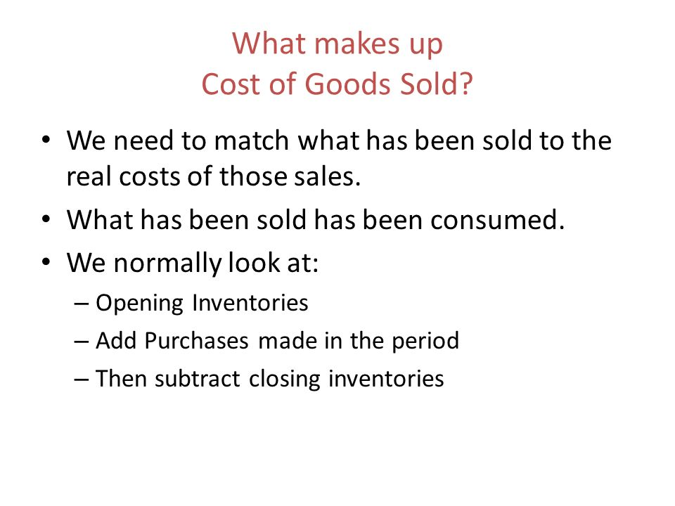 What makes up Cost of Goods Sold