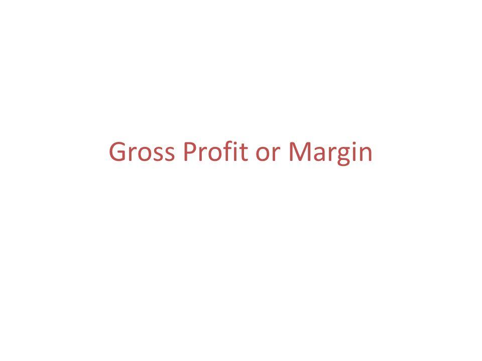Gross Profit or Margin