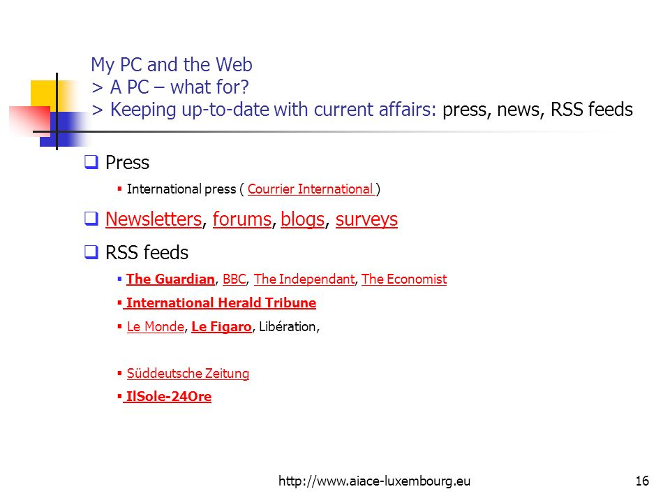 Newsletters, forums, blogs, surveys RSS feeds