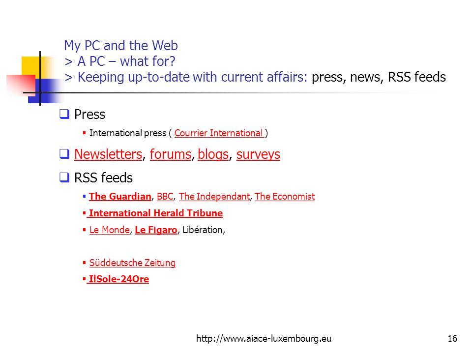 Newsletters, forums, blogs, surveys RSS feeds