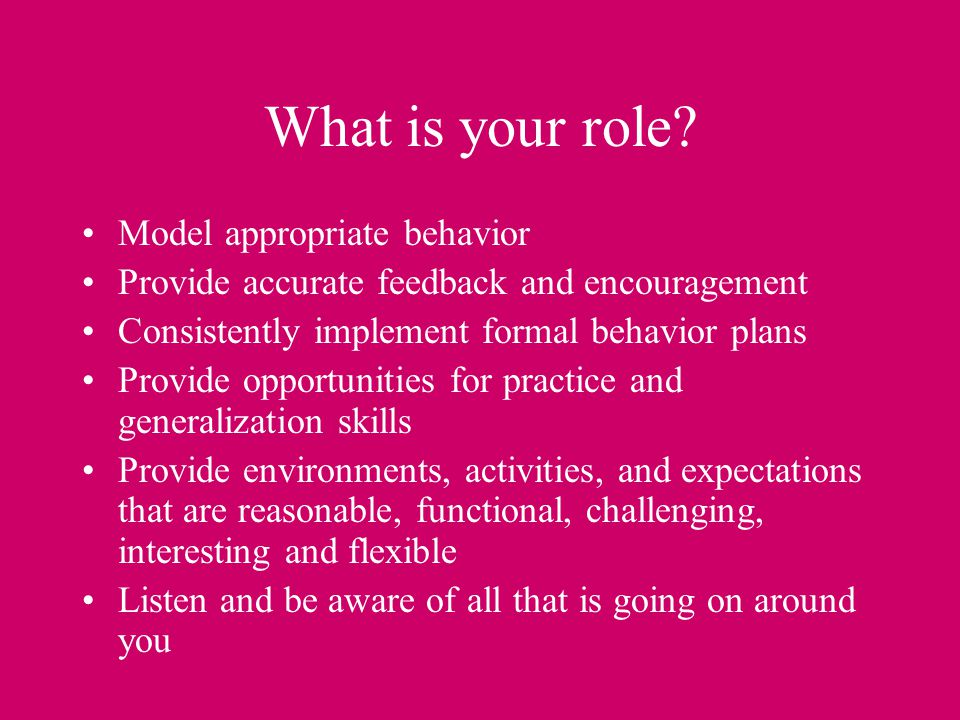What is your role Model appropriate behavior
