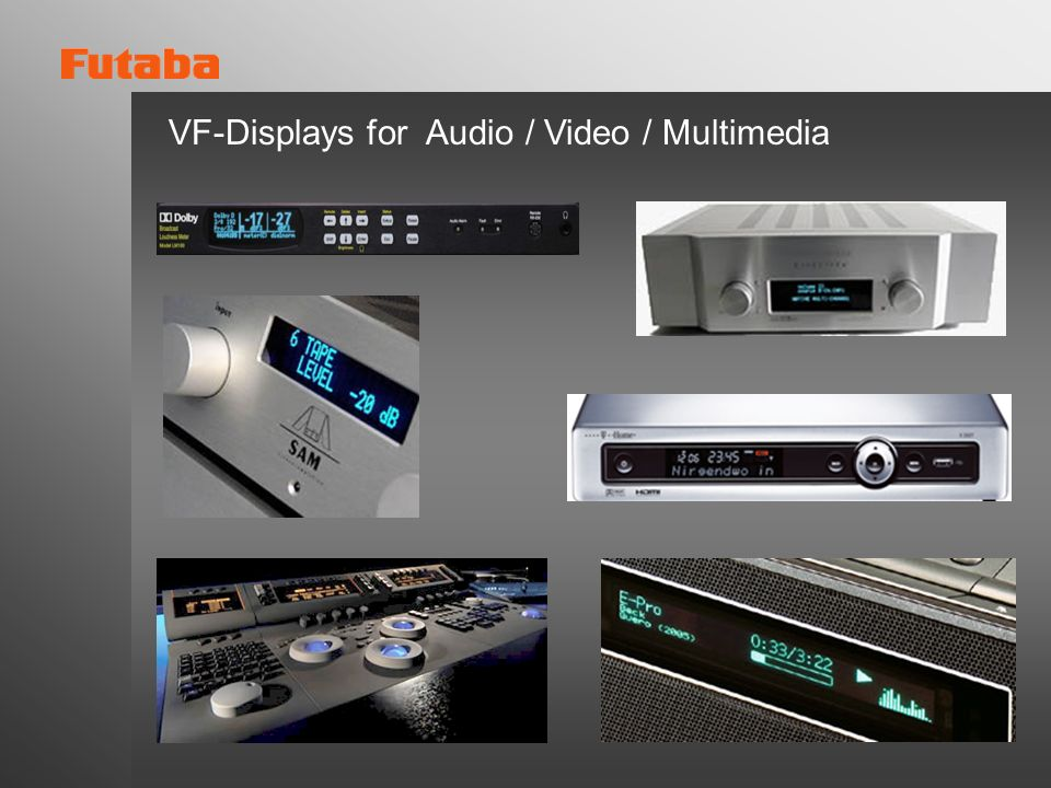 VF-Displays for Audio / Video / Multimedia