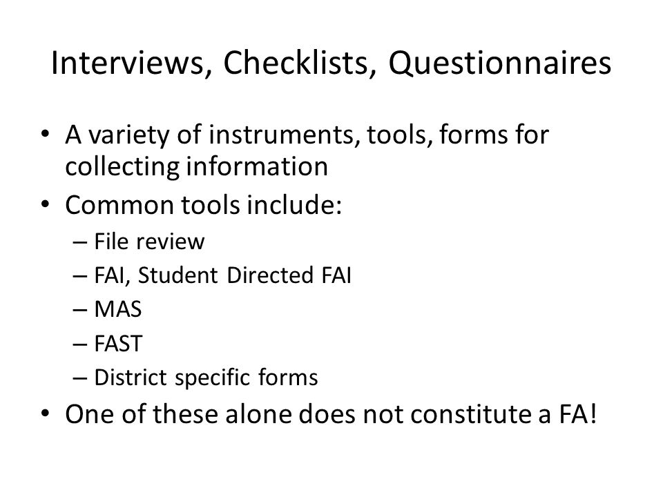 Interviews, Checklists, Questionnaires