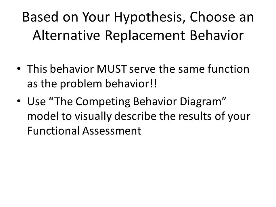 Based on Your Hypothesis, Choose an Alternative Replacement Behavior