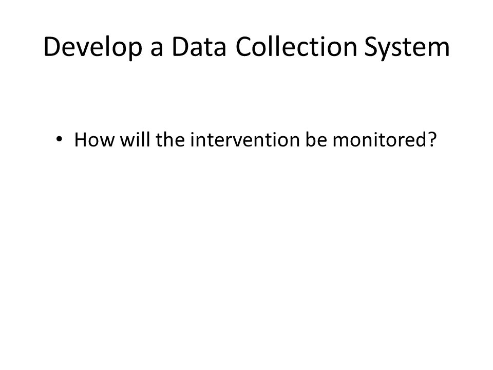 Develop a Data Collection System