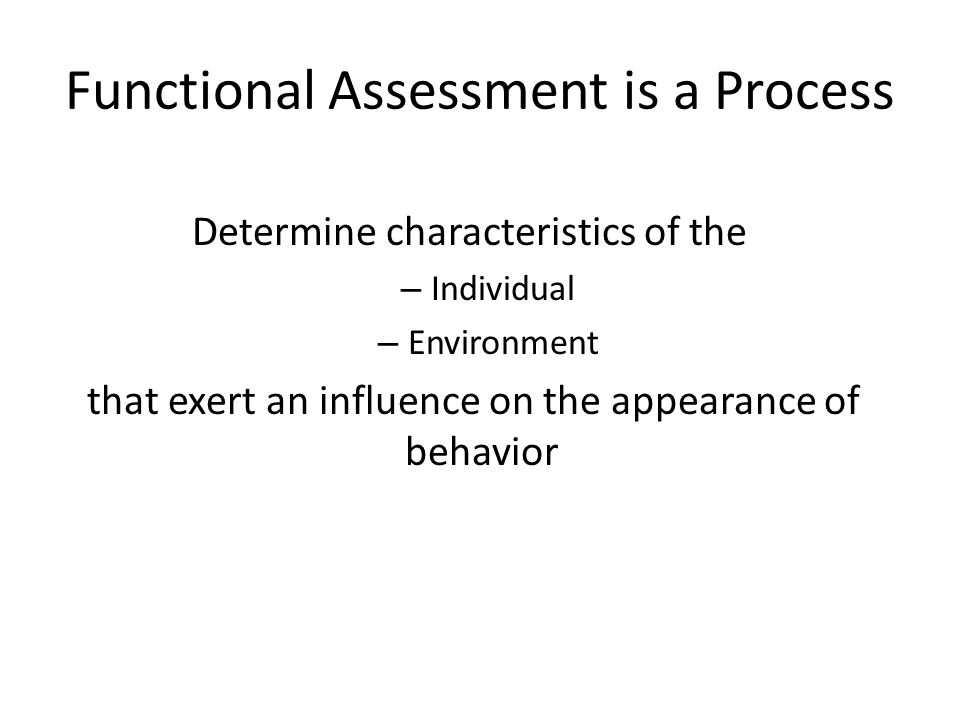 Functional Assessment is a Process