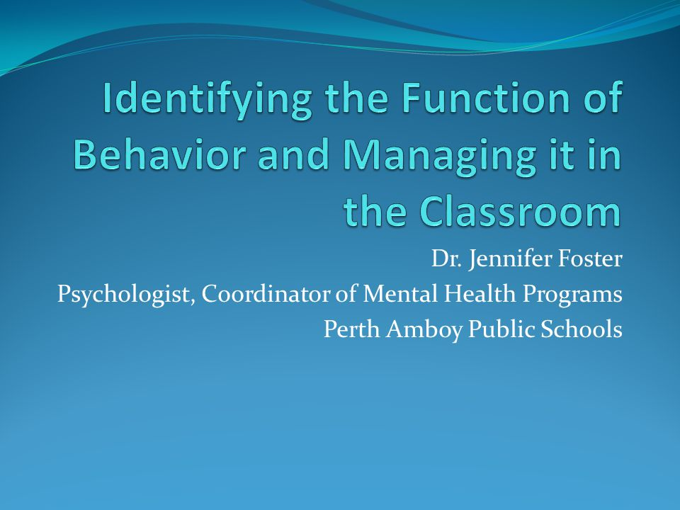 Identifying the Function of Behavior and Managing it in the Classroom